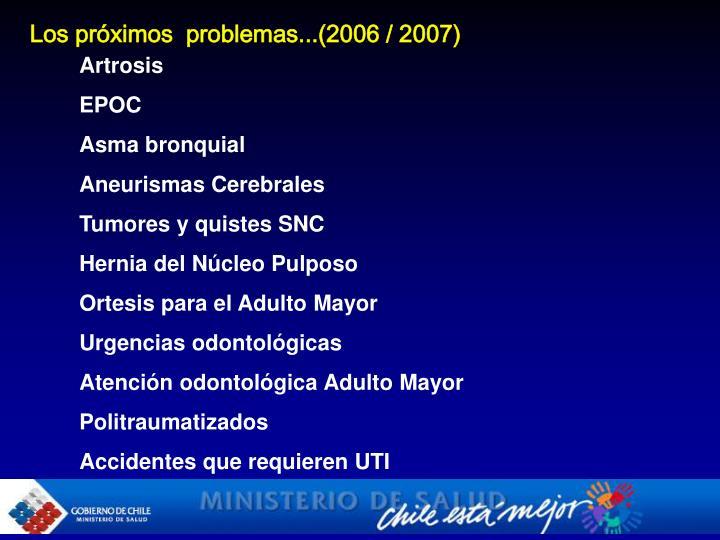 Los próximos  problemas...(2006 / 2007)