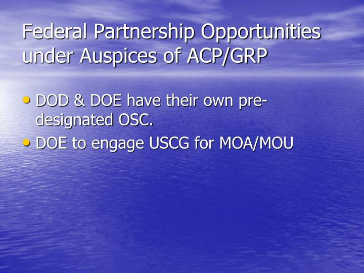 Federal Partnership Opportunities under Auspices of ACP/GRP