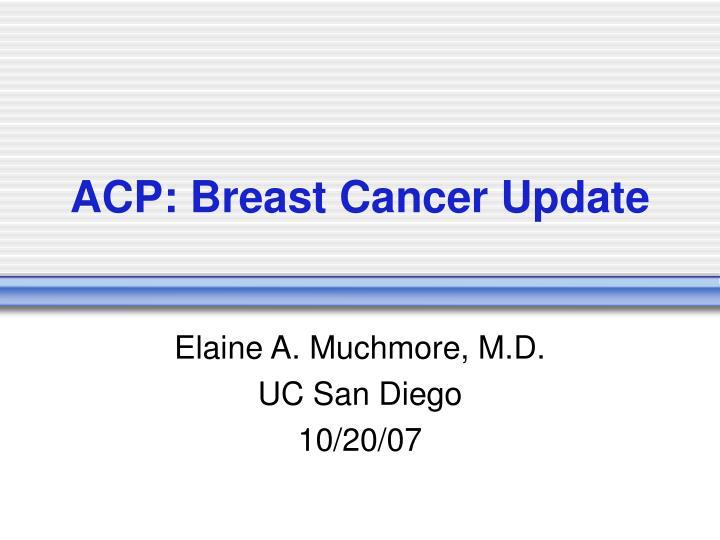 ACP: Breast Cancer Update