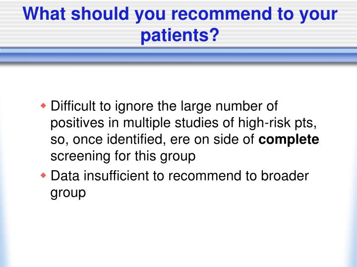What should you recommend to your patients?