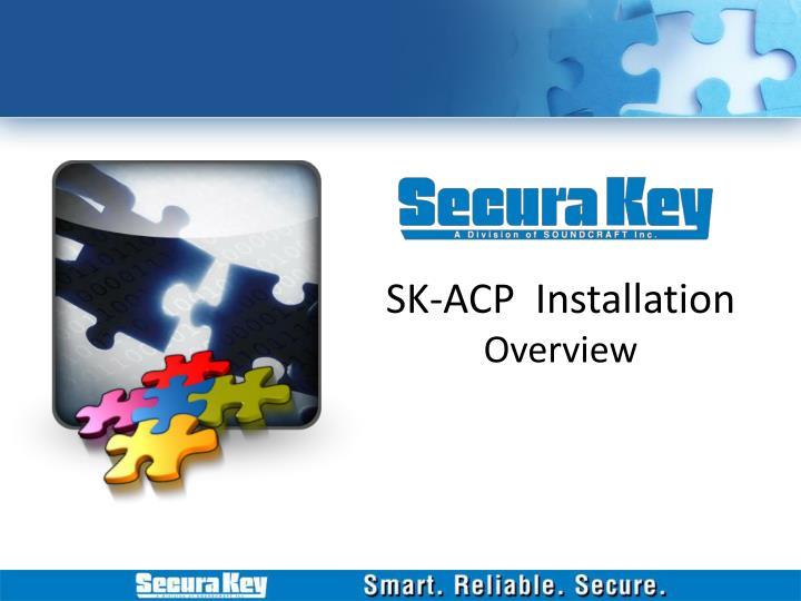 SK-ACP  Installation