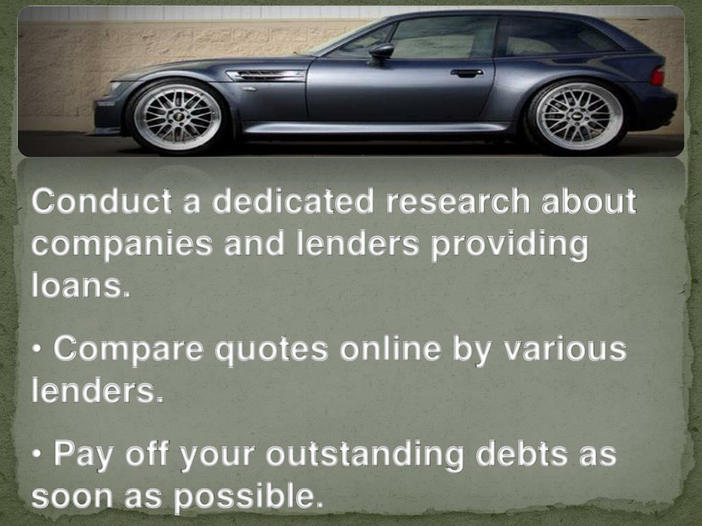 Conduct a dedicated research about companies and lenders providing loans.