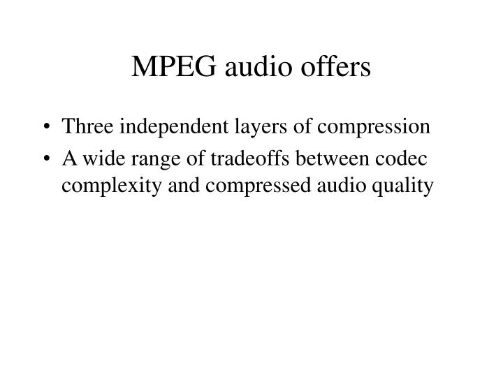 MPEG audio offers