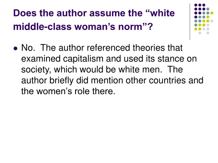"Does the author assume the ""white middle-class woman's norm""?"