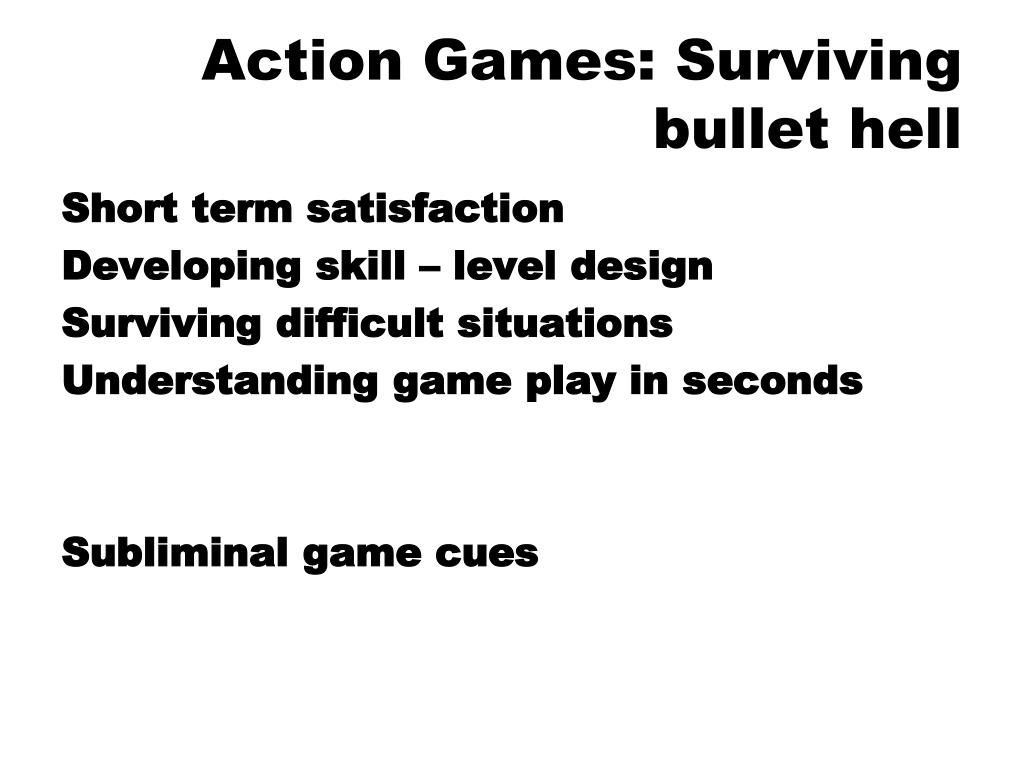 Action Games: Surviving bullet hell