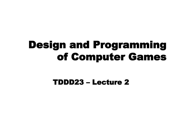 Design and programming of computer games