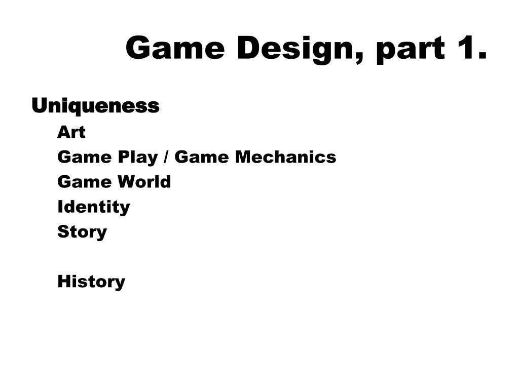 Game Design, part 1.
