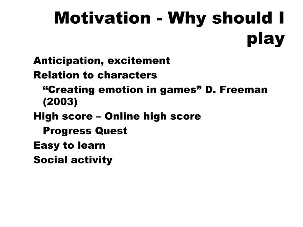 Motivation - Why should I play