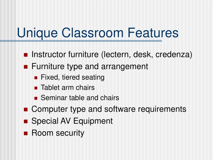 Unique Classroom Features