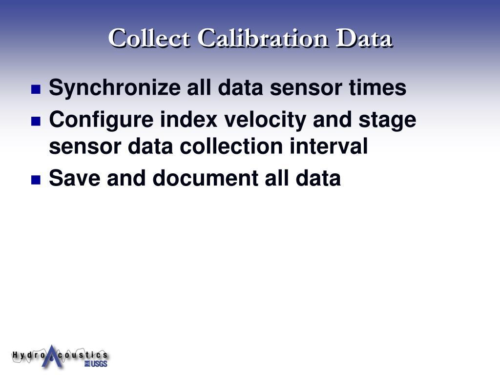 Collect Calibration Data