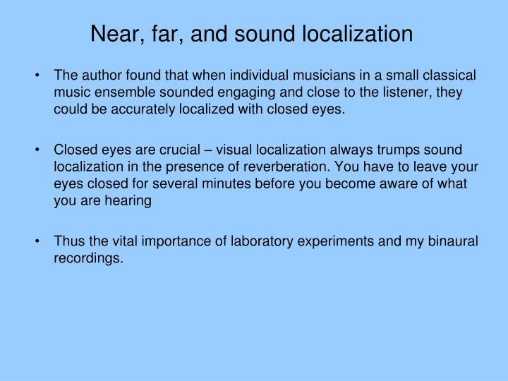 Near, far, and sound localization