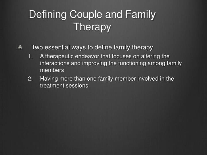 Defining couple and family therapy