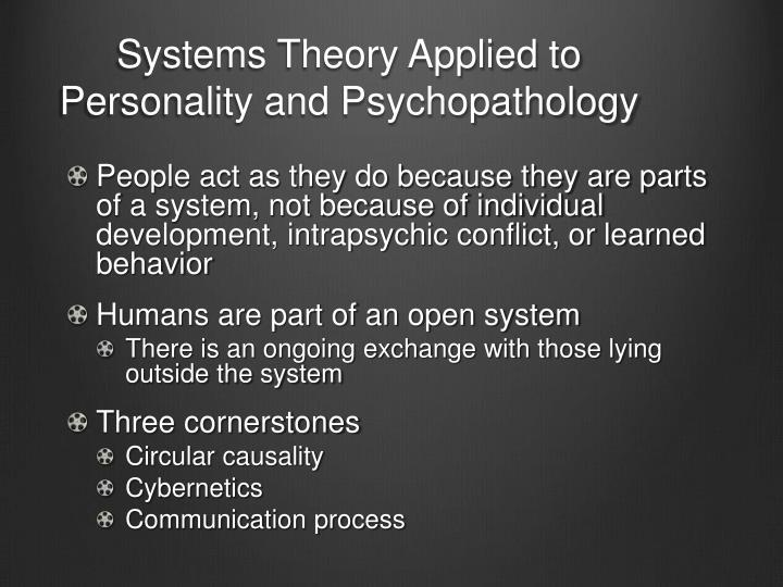Systems Theory Applied to Personality and Psychopathology