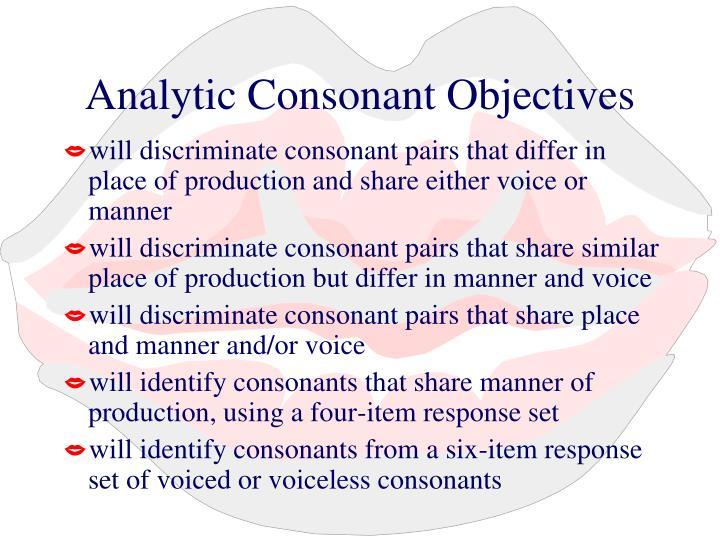 Analytic Consonant Objectives