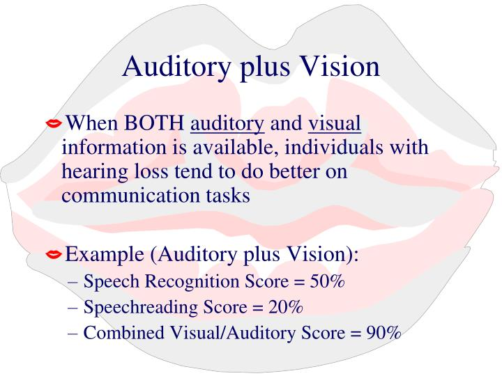 Auditory plus Vision