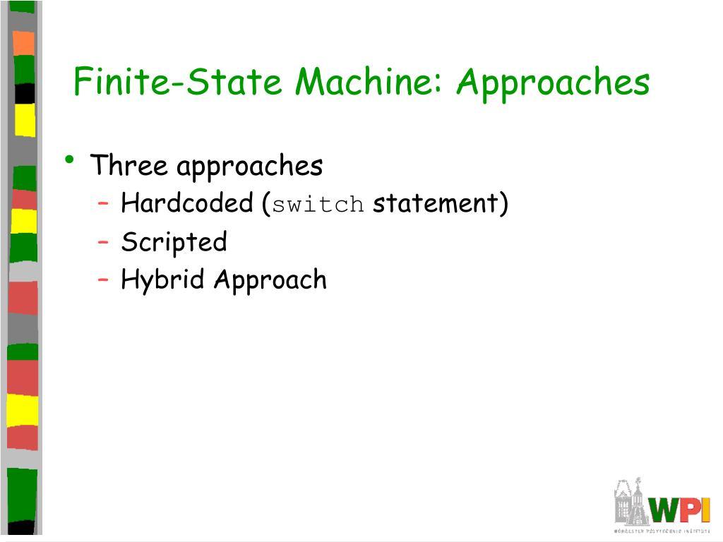 Finite-State Machine: Approaches