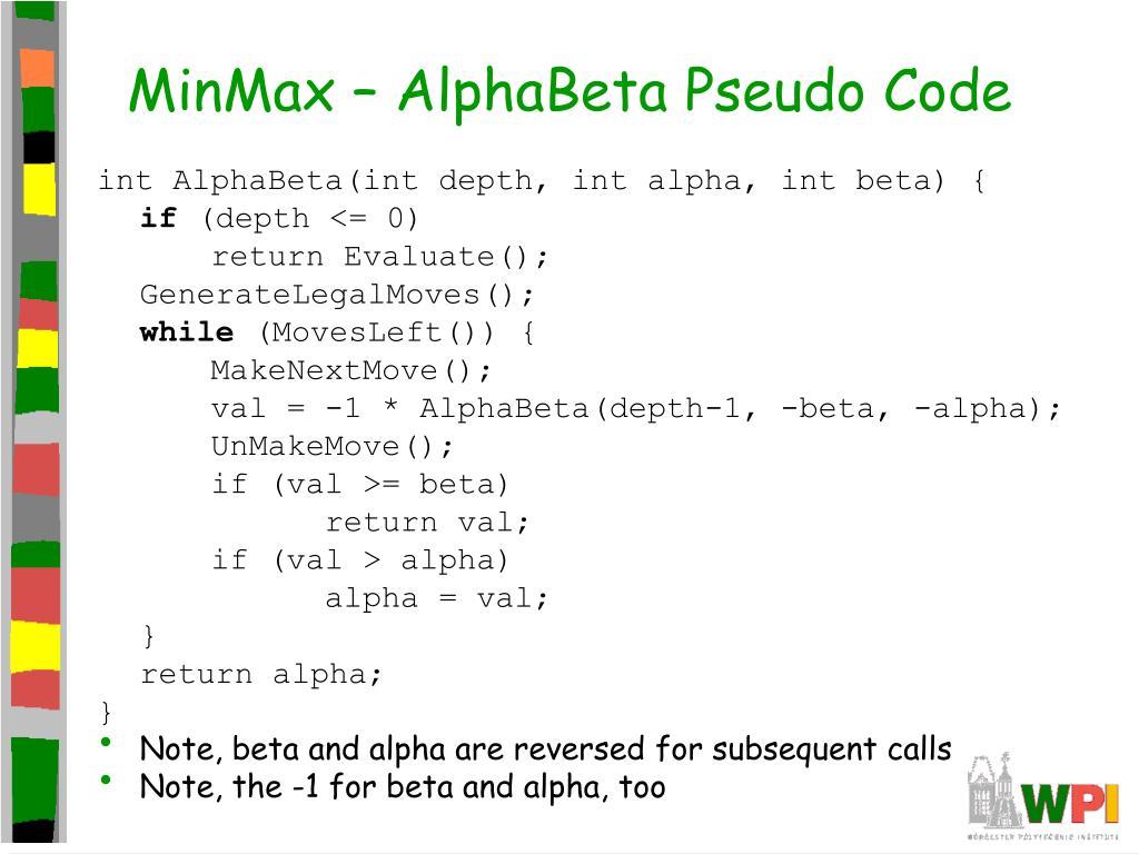 MinMax – AlphaBeta Pseudo Code