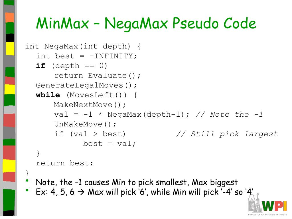 MinMax – NegaMax Pseudo Code