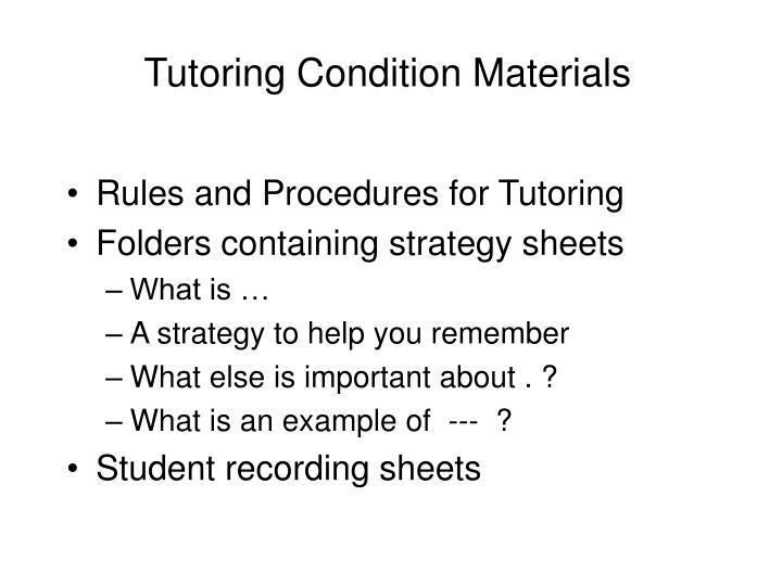 Tutoring Condition Materials