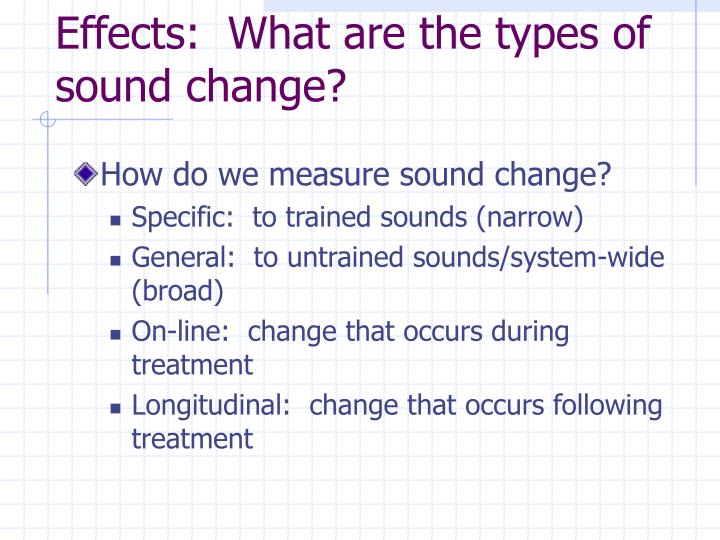 Effects:  What are the types of sound change?