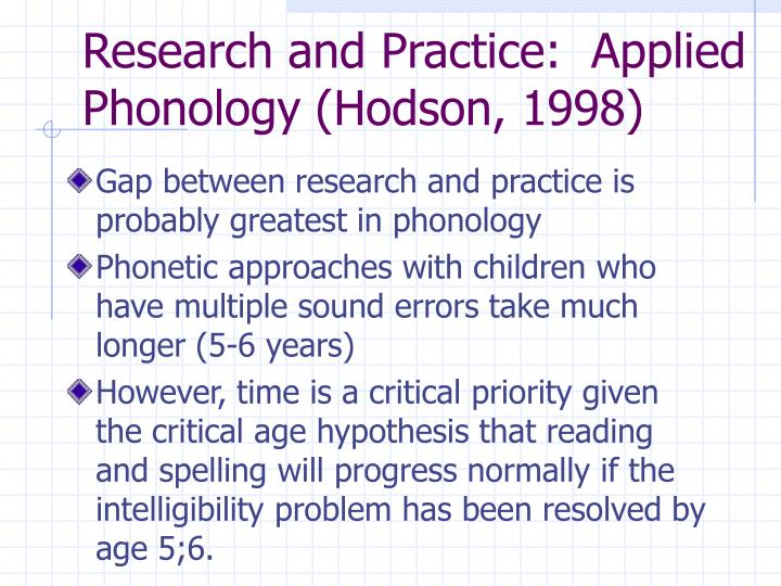 Research and Practice:  Applied Phonology (Hodson, 1998)