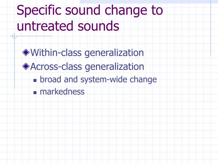 Specific sound change to untreated sounds
