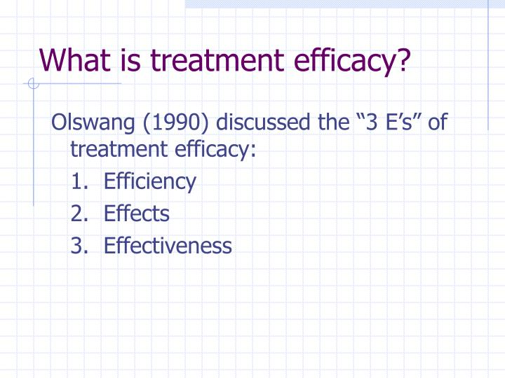 What is treatment efficacy