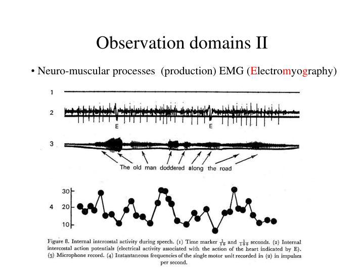 Observation domains II
