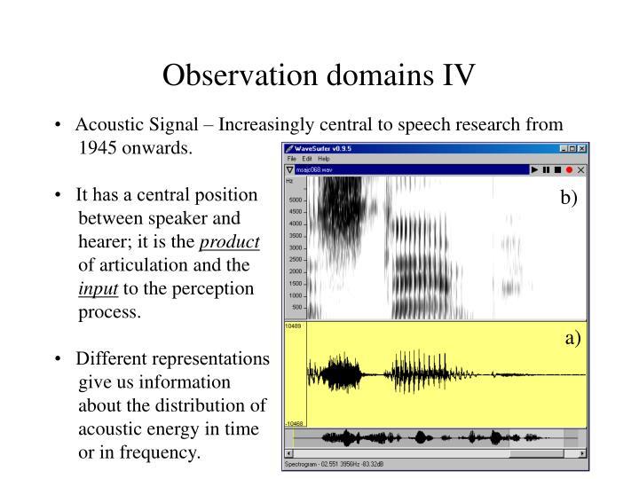 Observation domains IV