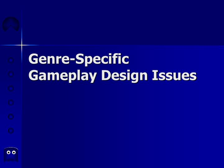 Genre specific gameplay design issues