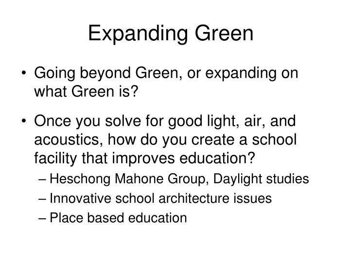 Expanding Green