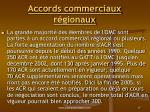 accords commerciaux r gionaux