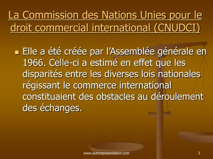 La commission des nations unies pour le droit commercial international cnudci