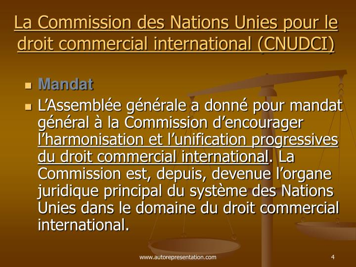 La Commission des Nations Unies pour le droit commercial international (CNUDCI)