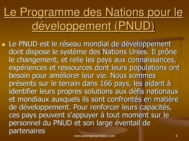 Le Programme des Nations pour le développement (PNUD)