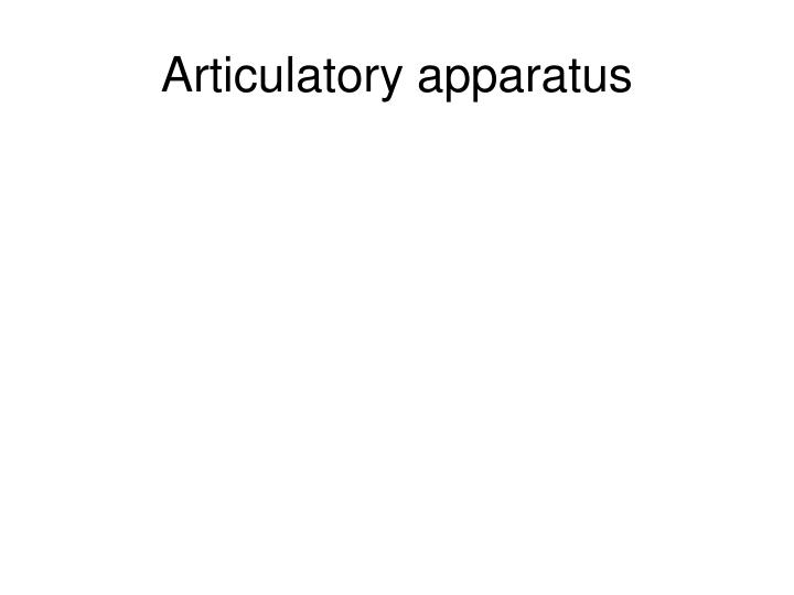Articulatory apparatus