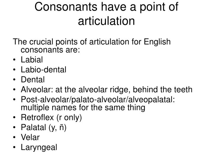 Consonants have a point of articulation