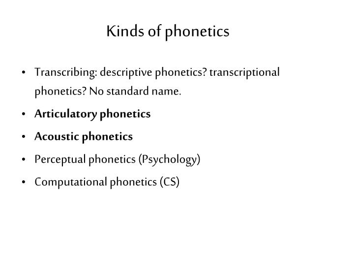 Kinds of phonetics
