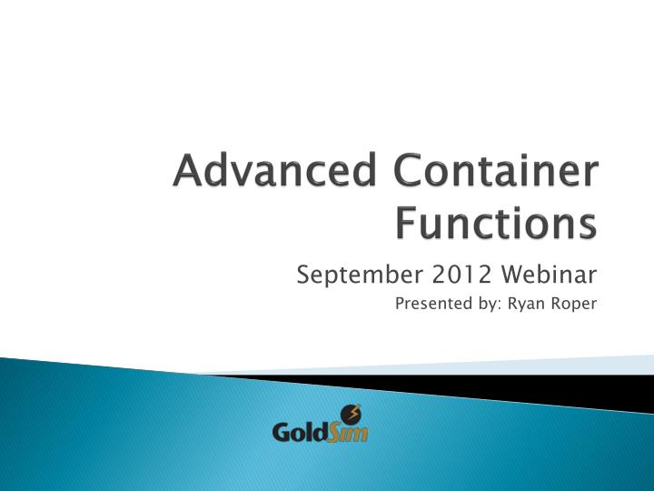 Advanced container functions