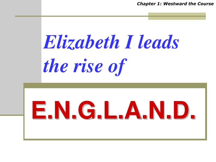 Elizabeth i leads the rise of