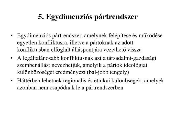 5. Egydimenziós pártrendszer