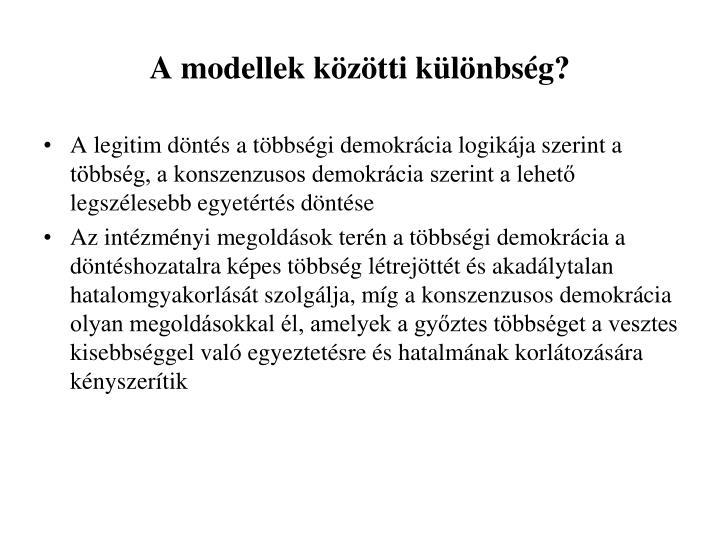 A modellek közötti különbség?
