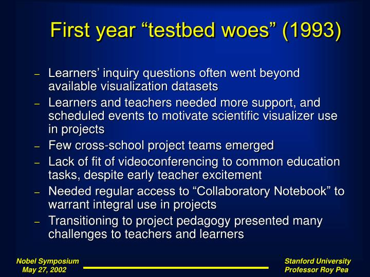"First year ""testbed woes"" (1993)"