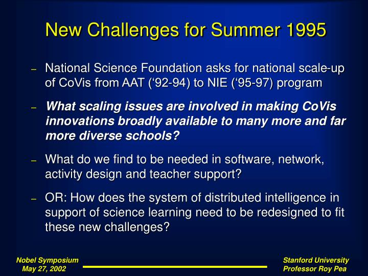 New Challenges for Summer 1995