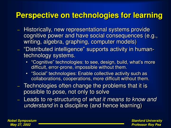 Perspective on technologies for learning