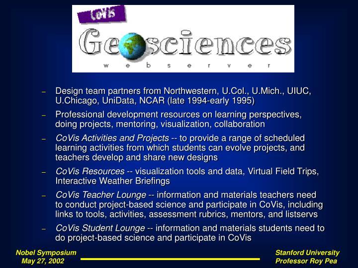 Design team partners from Northwestern, U.Col., U.Mich., UIUC, U.Chicago, UniData, NCAR (late 1994-early 1995)