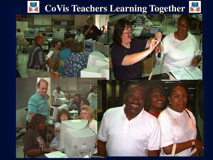 CoVis Teachers Learning Together
