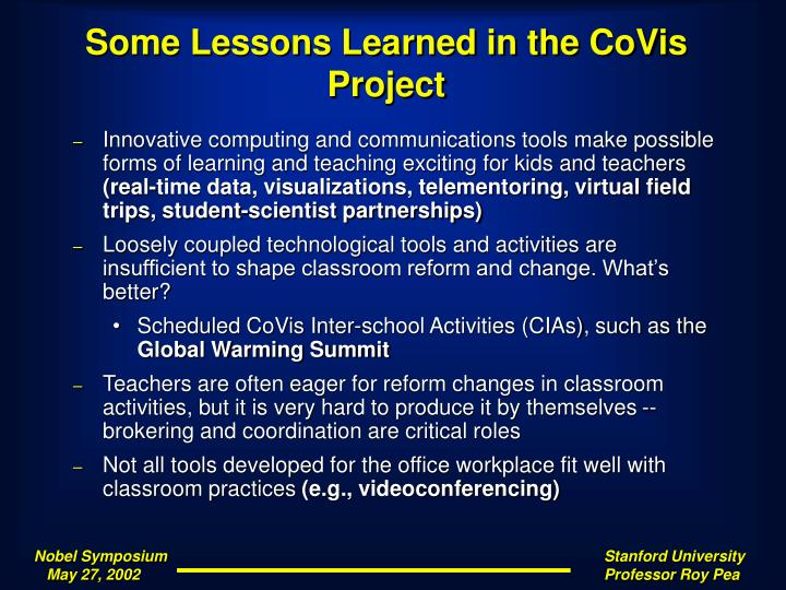 Some Lessons Learned in the CoVis Project