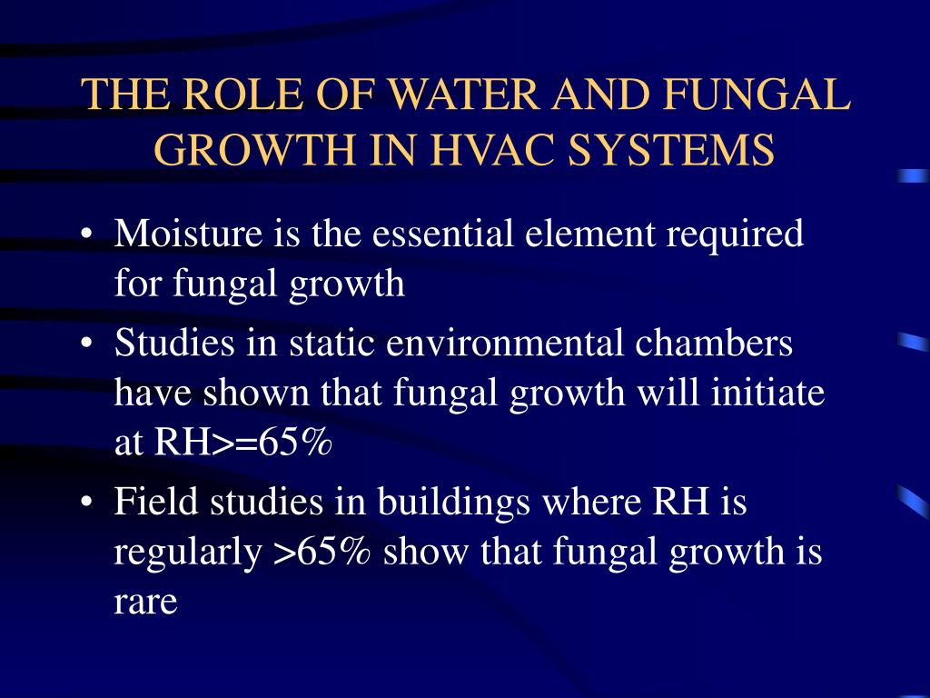THE ROLE OF WATER AND FUNGAL GROWTH IN HVAC SYSTEMS