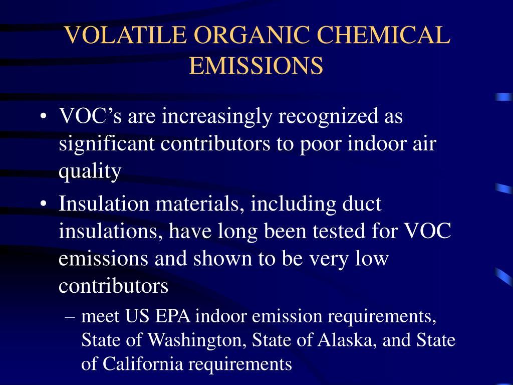 VOLATILE ORGANIC CHEMICAL EMISSIONS